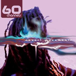 60 Channels 'Covert Movements' album art
