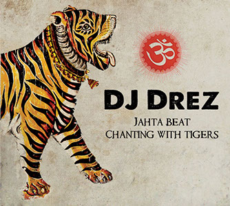 DJ Drez_Jahta Beat: Chanting With Tigers