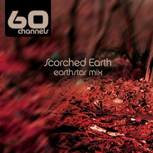 """Scorched Earth (Earthstar mix)"" by 60 Chanels"