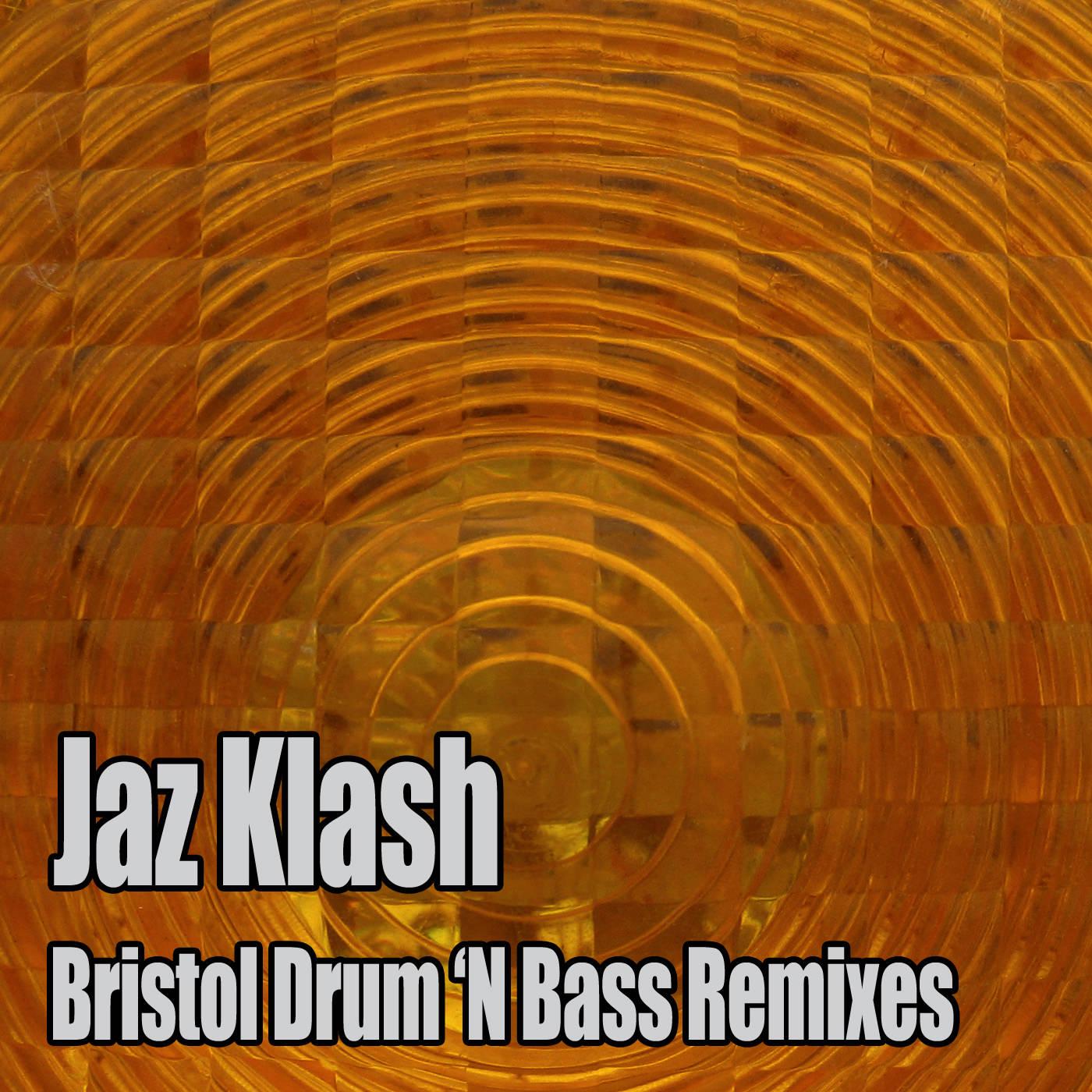 """Jaz Flash """"Bristol Drum 'N Bass Remixes"""