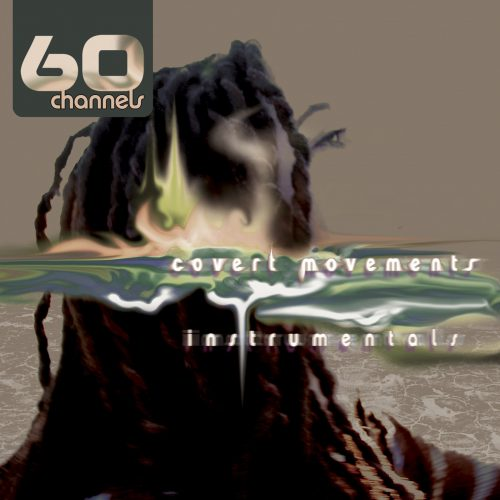 60 Channels - Covert Movements (instrumentals)- album