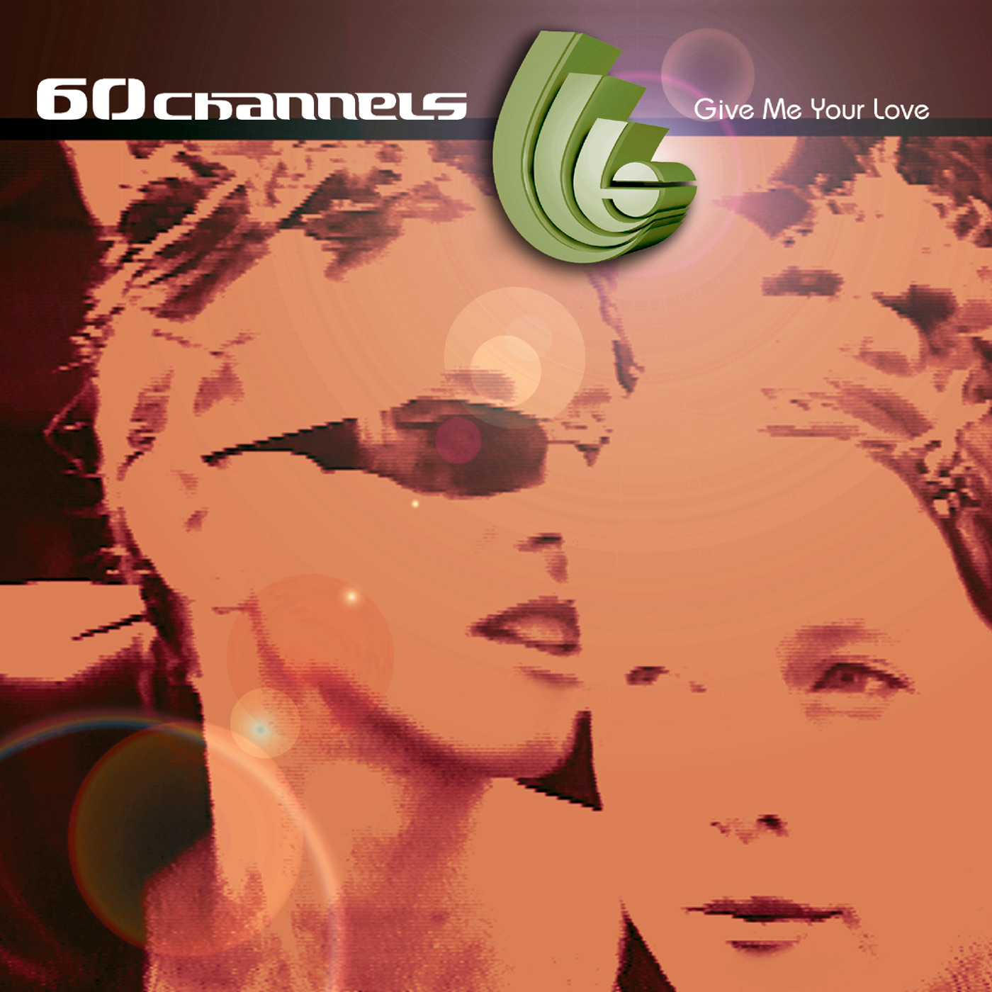 60 Channels - Give Me Your Love - EP