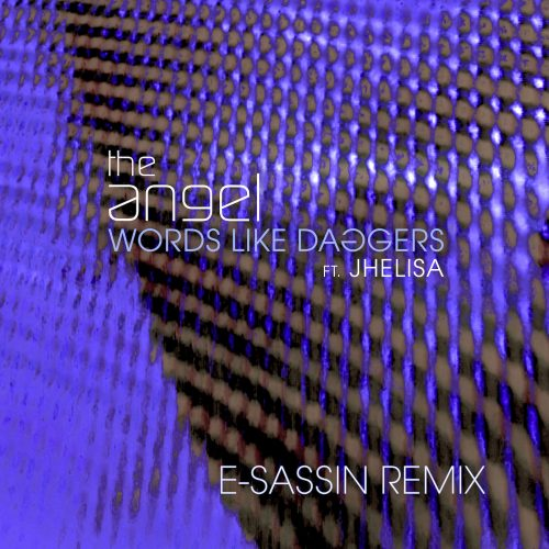 The Angel - Words Like Daggers (feat. Jhelisa) [E-Sassin remix] - single