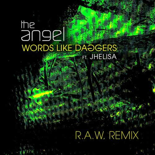 The Angel - Words Like Daggers (feat. Jhelisa) [R.A.W. Remix] - single